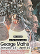 Poster image of, An Exhibit on the life and work of George Mathis.