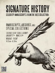 Image of Signature History: Celebrity Manuscripts from the Paul Philemon Kies Collection poster showing a hand holding a quill pen.