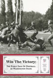 Image of Win the Victory: The Early Days of Football at Washington State poster showing men playing Football.